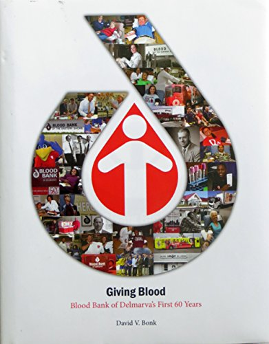 Giving Blood: Blood Bank of Delmarva's First 60 Years