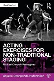 img - for Acting Exercises for Non-Traditional Staging: Michael Chekhov Reimagined book / textbook / text book
