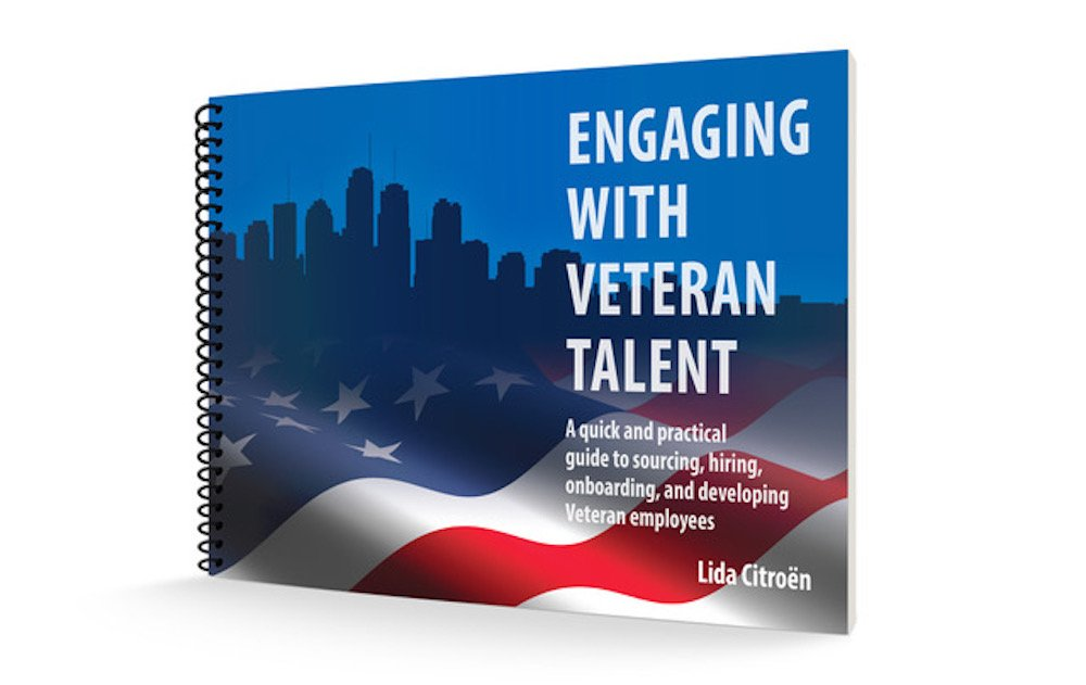 Engaging with Veteran Talent: A quick and practical guide to sourcing, hiring, onboarding, and developing Veteran employees ebook