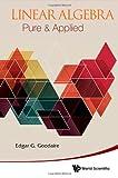 Linear Algebra, Edgar G. Goodaire, 9814508373