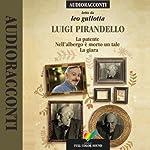 La Patente, Nell'albergo è morto un tale, La giara | Luigi Pirandello