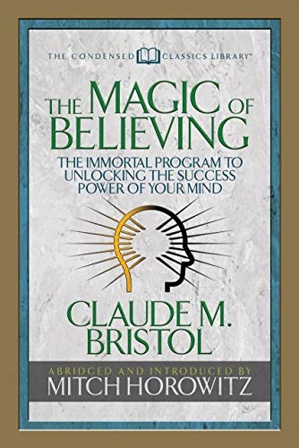Claude M. Bristols The Magic of Believing (Infinite Success)
