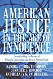 American Justice in the Age of Innocence, Sandra Guerra Thompson, Hillary K. Valderrama, 1462014100