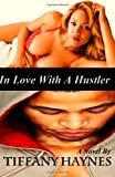 In Love with a Huslter, Tiffany Haynes, 1480219150