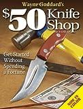 Wayne Goddard's $50 Knife Shop, Wayne Goddard, 0896892956