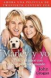 Marley y yo: La vida y el amor con el peor perro del mundo (Spanish Edition)