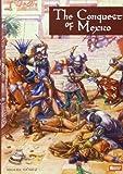 The Conquest of Mexico, Miguel Gomez and Jose Ignacio Redondo, 8496658058
