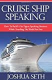 Cruise Ship Speaking, Joshua Seth, 0981847218