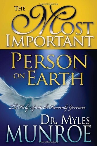 Most Important Person On Earth by MUNROE MYLES [Whitaker House,2007] (Hardcover) (Myles Munroe The Most Important Person On Earth)