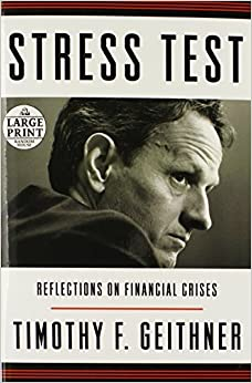 image for Stress Test: Reflections on Financial Crises (Random House Large Print) by Timothy F. Geithner (2014-05-12)