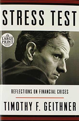 Stress Test: Reflections on Financial Crises (Random House Large Print) by Timothy F. Geithner (2014-05-12)