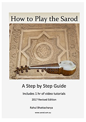 How to Play the Sarod: A Step by Step Guide including 1 hour of video tutorials
