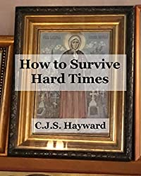 How to Survive Hard Times (Major Works)