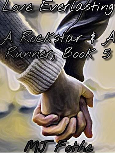 Love-Everlasting-A-Rockstar-&-A-Runner-Book-5-MJ-Fothe