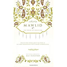 Mawlid of the Pride of Creation: English Sung Poetry About the Story of Sayyidina Muhammad's (PBUH) Earthly Manifestation