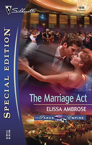 The Marriage Act: The Parks Empire, Silhouette Special Edition, 1646 ()