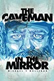 The Caveman in the Mirror