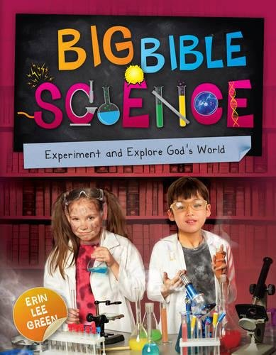 Big Bible Science: Experiment and Explore God's World