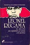 img - for Leonel Rugama: El Delito De Tomar La Vida En Serio book / textbook / text book