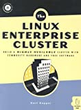 Linux Enterprise Cluster: Build a Highly Available Cluster with Commodity Hardware and Free Software