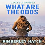 What Are the Odds | Kimberley Hatch