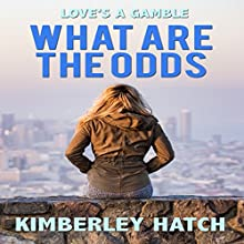 What Are the Odds Audiobook by Kimberley Hatch Narrated by Lorri Heneveld