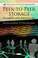 Peer-To-Peer Storage: Security and Protocols Front Cover