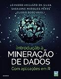 Introdução à Mineração de Dados: Com Aplicações em R