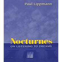 Nocturnes: On Listening to Dreams