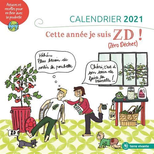 Calendrier 2021   Cette année, je suis ZD zéro déchet Calendrier