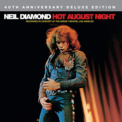 Hot August Night (40th Anniversary Deluxe Edition) (Neil Diamond Best Hits)