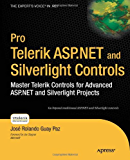 Pro Telerik ASP.NET and Silverlight Controls: Master Telerik Controls for Advanced ASP.NET and Silverlight Projects (Expert's Voice in .NET)