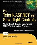 Pro Telerik ASP.NET and Silverlight Controls: Master Telerik Controls for Advanced ASP.NET and Silverlight Projects (Pro Series)