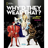 Why'd They Wear That?: Fashion as the Mirror of History