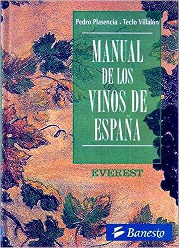 MANUAL DE LOS VINOS DE ESPAÑA: Amazon.es: Plasencia, Pedro ...