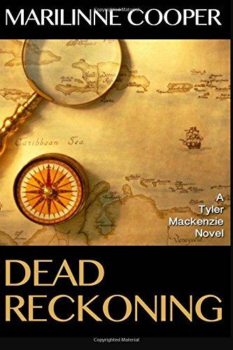 Read Online Dead Reckoning: A Tyler Mackenzie Novel (Tyler Mackenzie mysteries) (Volume 5) ebook