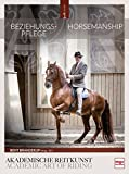 Beziehungspflege - Horsemanship: Akademische Reitkunst / Academic art of Riding
