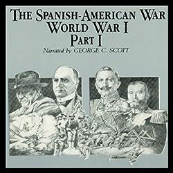 The Spanish-American War-World War I, Part 1