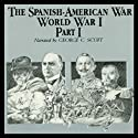 The Spanish-American War-World War I, Part 1 Audiobook by Ralph Raico Narrated by George C. Scott