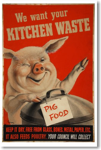 We Want Your Kitchen Waste - Pig Food - Vintage WW2 Reprint Poster