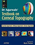 Dr. agarwal's textbook on corneal topography by Agarwal, , 8180616304