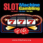 Slot Machine Gambling: The Good - The Bad - The Ugly | CityCare.org