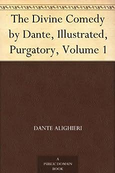 The Divine Comedy by Dante, Illustrated, Purgatory, Volume 1 by [Dante Alighieri]