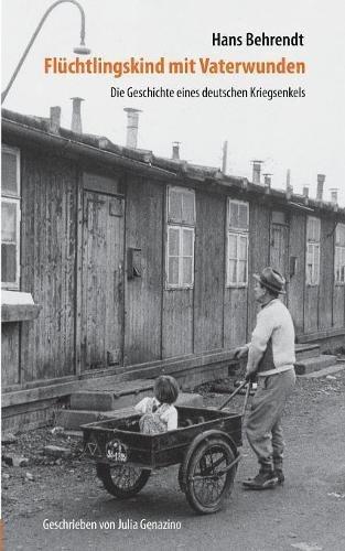 flchtlingskind-mit-vaterwunden-die-geschichte-eines-deutschen-kriegsenkels