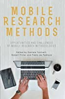 Mobile Research Methods: Opportunities and challenges of mobile research methodologies Front Cover