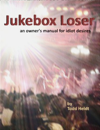 Jukebox Manual (Jukebox Loser:  An Owner's Manual for Idiot Desires)