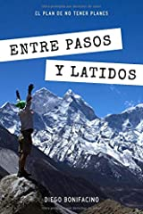 Entre pasos y latidos: El plan de no tener planes (Spanish Edition) Paperback