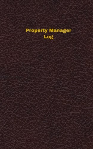 Download Property Manager Log (Logbook, Journal - 96 pages, 5 x 8 inches): Property Manager Logbook (Deep Wine Cover, Small) (Unique Logbook/Record Books) pdf epub