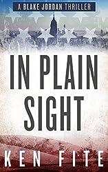 In Plain Sight: A Blake Jordan Thriller (The Blake Jordan Series Book 3)