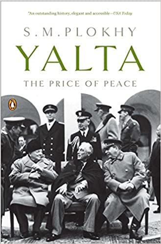 Yalta The Price Of Peace S M Plokhy 9780143118923 Amazon